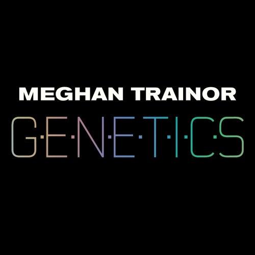 Genetics de Meghan Trainor