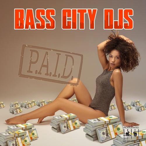 P.A.I.D. by Bass City DJs
