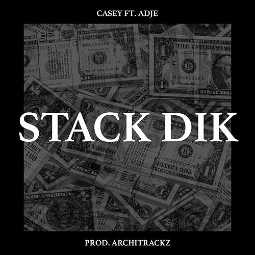 Stack Dik by Casey