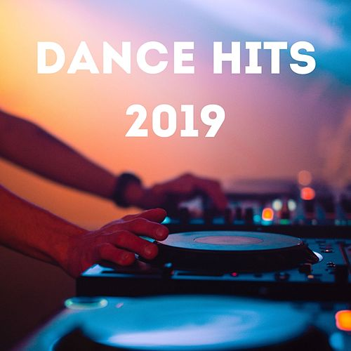 Dance Hits 2019 von Various Artists