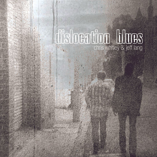 Dislocation Blues by Chris Whitley