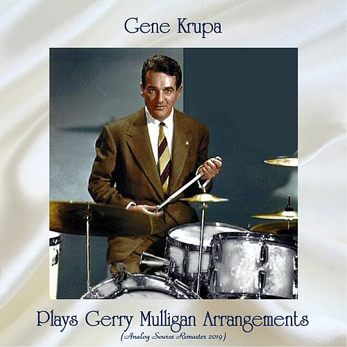 Gene Krupa Plays Gerry Mulligan Arrangements (Analog Source Remaster 2019) de Gene Krupa