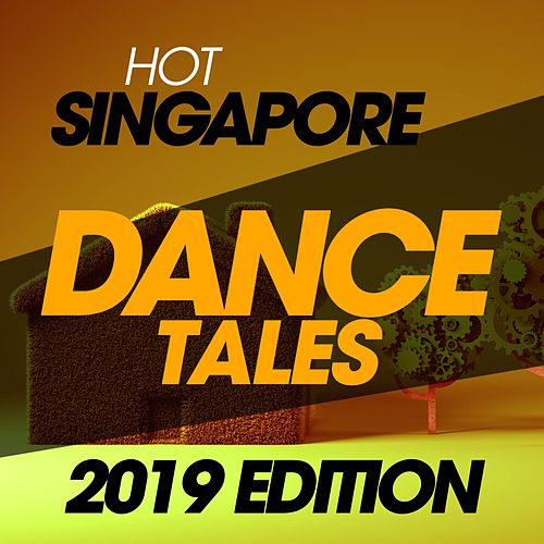 Hot Singapore Dance Tales 2019 Edition von Gloria Gaynor, Neja, Congaman, Karim, Poweredmilk, Sergio Mauri, Denny Berland, Nicola Veneziani, Miss Dark Angel, Farlan, Horizons, Sister Sledge, TI.PI.CAL, F.M. Sound, The Princess, Carra, Rudari