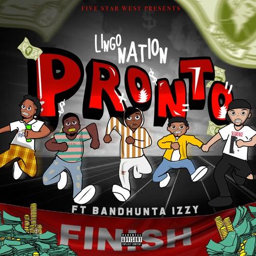 Pronto (feat. Bandhunta Izzy) von Lingo Nation