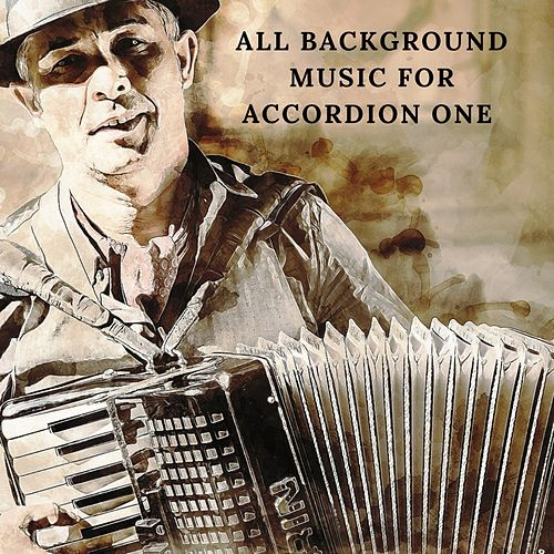 All background music for accordion one di Giuseppe Spinelli, Carlo Pirone, Stefano Arrigucci, Marco Restelli, · Stefano Arrigucci, Giuseppe Spinell, Giuseppe Spinel, Duo Cristal