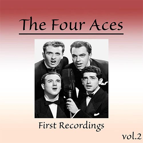 First Recordings, Vol. 2 by Four Aces