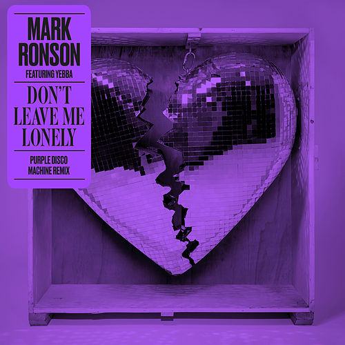 Don't Leave Me Lonely (Purple Disco Machine Remix) by Mark Ronson