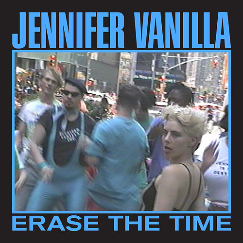 Erase The Time by Jennifer Vanilla