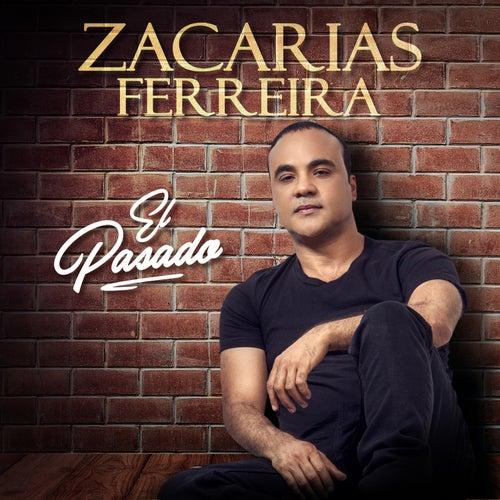 El Pasado de Zacarias Ferreira