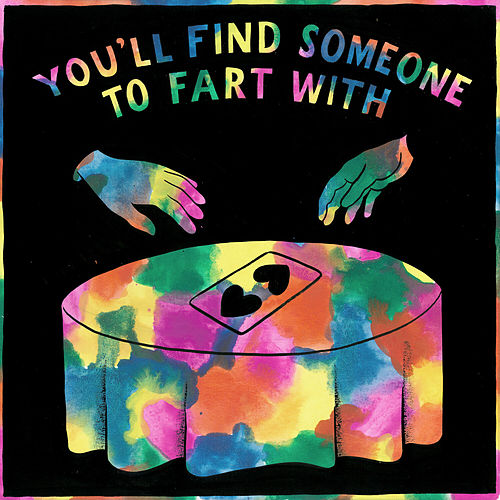 You'll Find Someone To Fart With von Tom Rosenthal