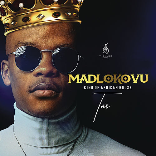 Madlokovu King of African House de TNS