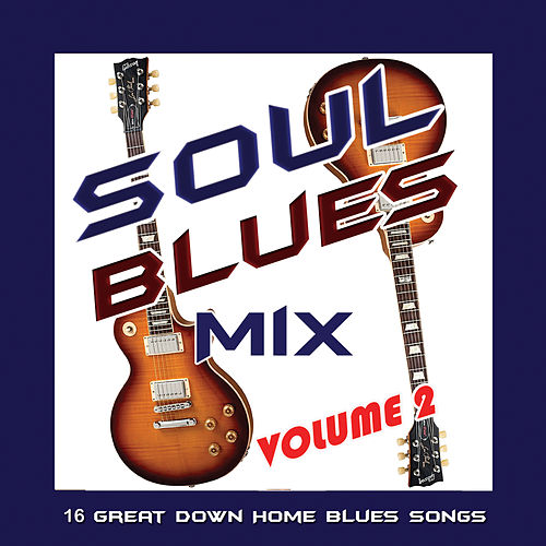 Soul Blues Mix, Vol. 2 de Various Artists