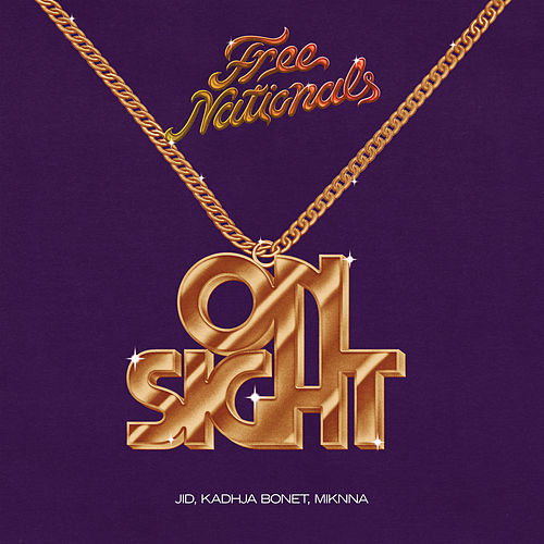 On Sight (feat. JID, Kadhja Bonet & MIKNNA) von Free Nationals
