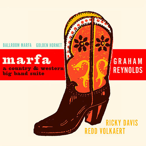 Marfa: A Country & Western Big Band Suite by Graham Reynolds