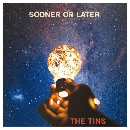Sooner or Later di Tins