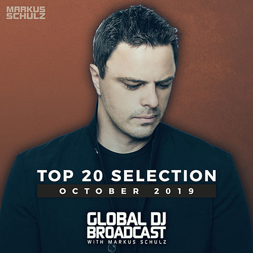 Global DJ Broadcast - Top 20 October 2019 von Markus Schulz