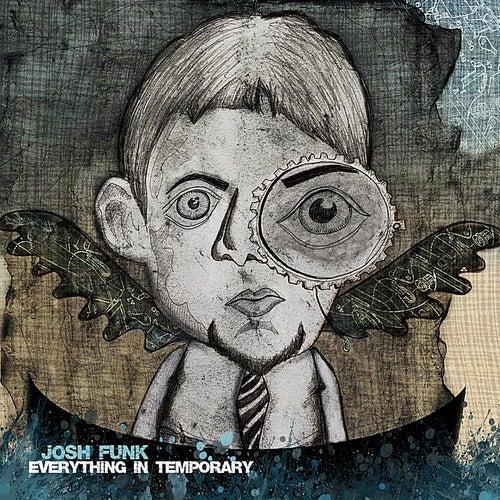Everything In Temporary de Josh Funk