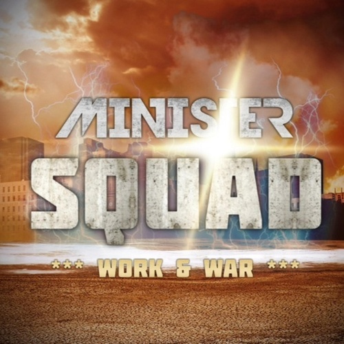 Work & War by Minister Squad