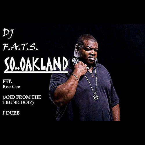 So..Oakland (Dirty) by DJ F.A.T.S.