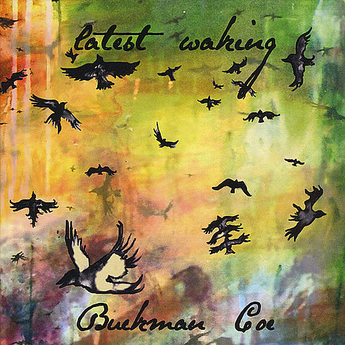 Latest Waking by Buckman Coe