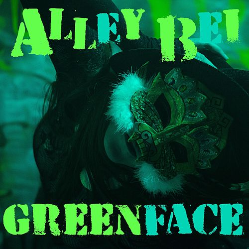 Greenface by Alley Bei
