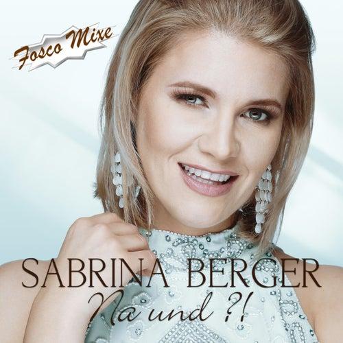 Na und?! (Fosco Mixe) von Sabrina Berger