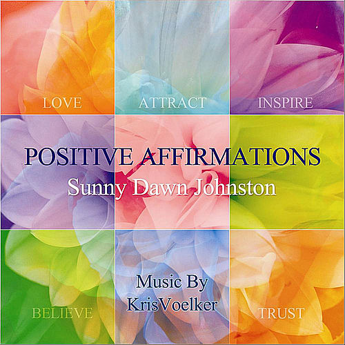 Positive Affirmations de Sunny Dawn Johnston
