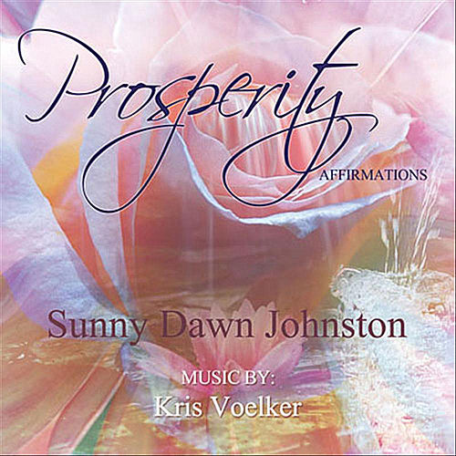 Prosperity Affirmations de Sunny Dawn Johnston