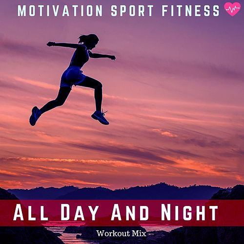 All Day and Night (Workout Mix) de Motivation Sport Fitness