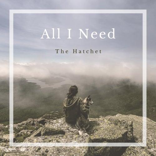 All I Need by Hatchet