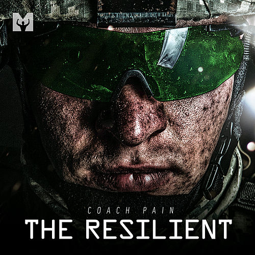 The Resilient (Motivational Speech) by Coach Pain