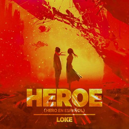 Heroe (Hero En Español) di Loke