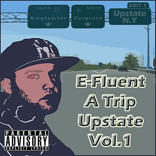 A Trip Upstate, Vol.1 by E-Fluent