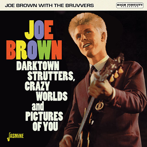 Darktown Strutters, Crazy Worlds and Pictures of You de Joe Brown & The Bruvvers