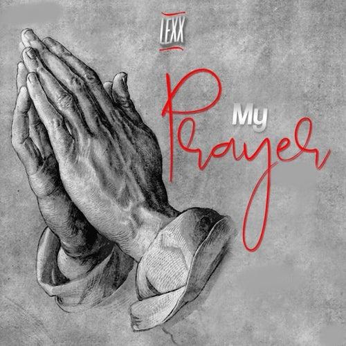 My Prayer by Lexx