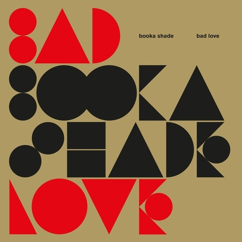 Bad Love by Booka Shade
