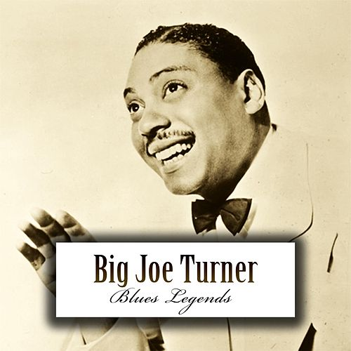 Big Joe Turner - Legends of Blues by Big Joe Turner