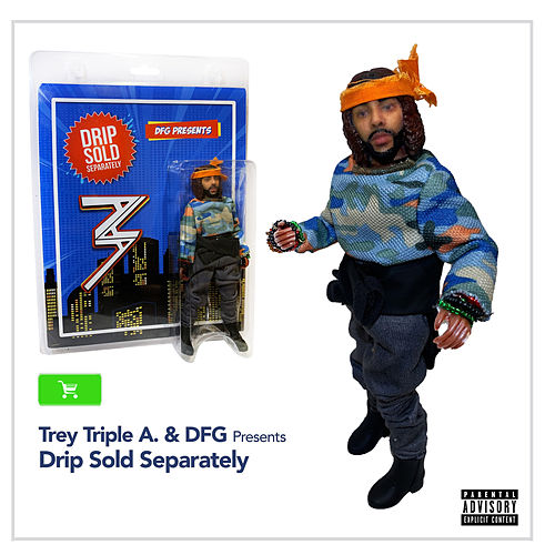 Drip Sold Separately by Trey Triple A