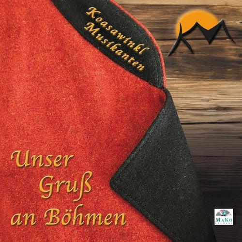Unser Gruß an Böhmen by Koasawinkl Musikanten