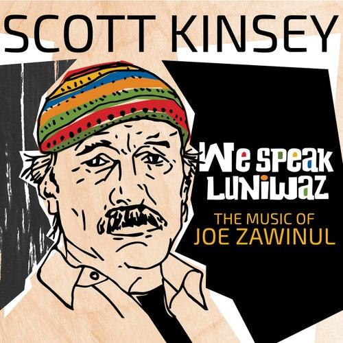 We Speak Luniwaz: The Music of Joe Zawinul di Scott Kinsey