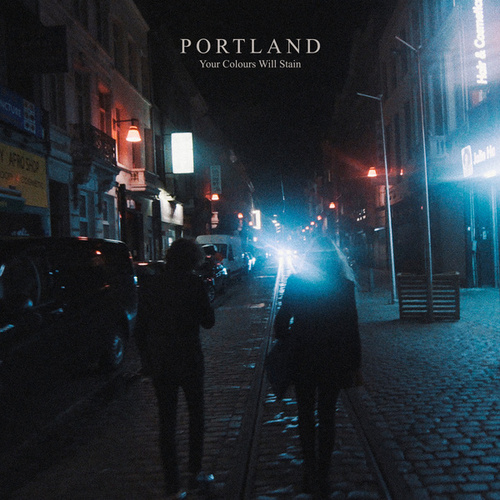 Your Colours Will Stain by Portland