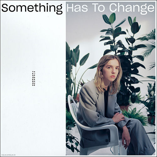 Something Has to Change by The Japanese House