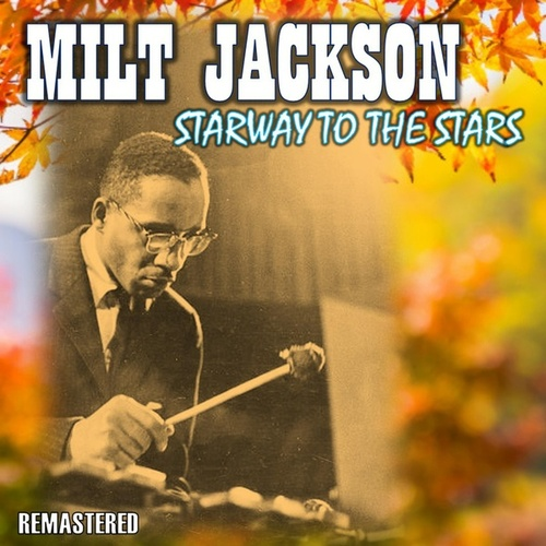Stairway to the Stars by Milt Jackson