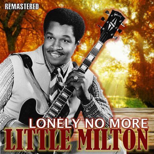 Lonely No More de Little Milton