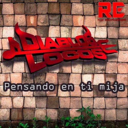 Pensando en Ti Mija by Los Diablos Locos