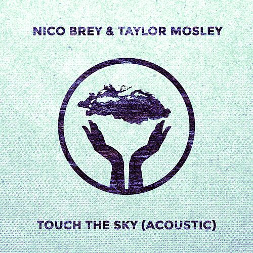 Touch the Sky (Acoustic Version) by Nico Brey