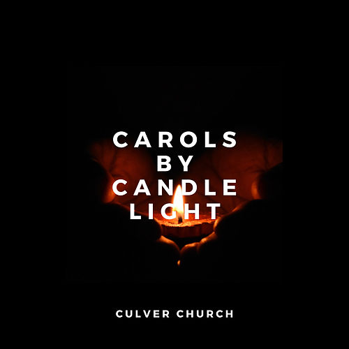 Carols by Candlelight de Culver Church