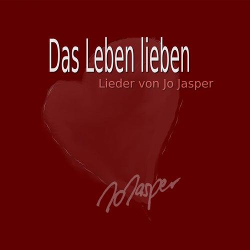 Das Leben lieben by Jo Jasper