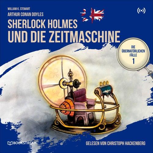 Sherlock Holmes und die Zeitmaschine (Die übernatürlichen Fälle 1) von Sherlock Holmes