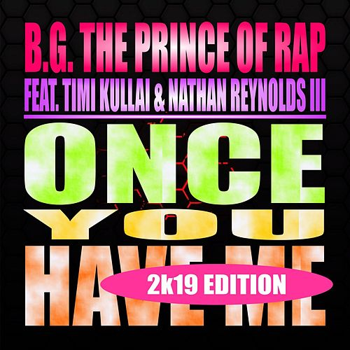 Once You Have Me (2K19 Edition) de B.G. The Prince Of Rap